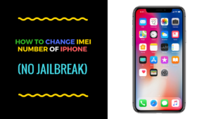 HOW TO CHANGE IMEI NUMBER OF IPHONE