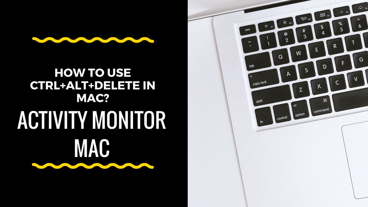 How to Use Ctrl+Alt+Delete in MAC? Activity Monitor MAC